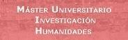 MÁSTER UNIVERSITARIO EN INVESTIGACIÓN EN HUMANIDADES