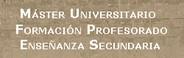 Máster Universitario en Formación del Profesorado en Educación Secundaria
